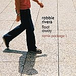 Robbie Rivera Float Away (Remix Package 1)