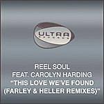 Reel Soul This Love Weve Found (Farley & Heller Remixes)