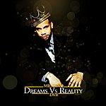 Mr. King Dvr - Dreams Vs Reality