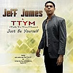 Jeff James Just Be Yourself