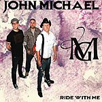 John Michael Ride With Me