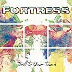 Fortress Thrill To Your Touch