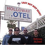 Holloway The Band Last But Not Least