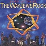 Evën Sh'siyah The Way Jews Rock