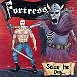 Fortress Seize The Day