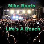 Mike Booth Life's A Beach - Single