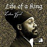 Lutan Fyah Life Of A King - Single