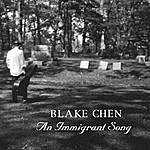 Blake Chen An Immigrant Song