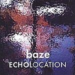 Baze Echolocation