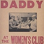 Daddy At The Women's Club