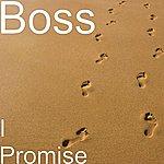 Boss I Promise