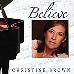 Christine Brown Believe