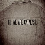 The Catalyst Hi, We Are Catalyst.