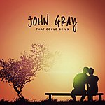 John Gray That Could Be Us