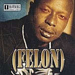 Felon U Can Get It/Tha Letter