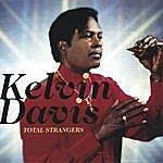 Kelvin Davis Total Strangers