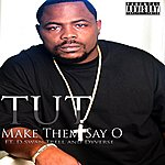 TUT Make Them Say O (Feat. D.Swan, Trell & Dyverse)