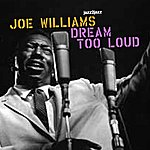 Joe Williams Dream Too Loud (Extended)