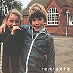 Foil Never Got Hip (Bonus Tracks)