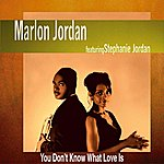 Marlon Jordan You Don't Know What Love Is
