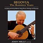 John Mills Segovia The Ramirez Years