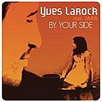 Yves Larock By Your Side
