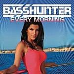 Basshunter Every Morning (Remixes)
