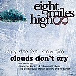 Andy Slate Clouds Don't Cry (Featuring Kenny Gino)