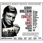 Gerry Mulligan Gerry Mulligan And The Concert Jazz Band. Santa Monica 1960.