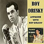 Roy Drusky Anymore With Roy Drusky