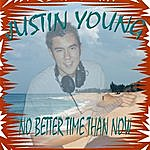 Justin Young No Better Time Than Now