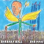 Barbara Hall Bad Man