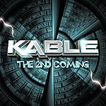 Kable The 2nd Coming