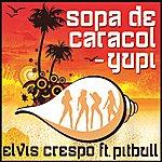 Elvis Crespo Sopa De Caracol - Yupi