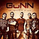 Gunn No Trouble At All