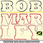 Bob Marley Bob Marley Greatest Hits From Trenchtown