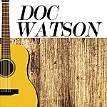 Doc Watson The Lost Tapes Of Doc Watson