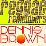 Dennis Brown Reggae Remembers Dennis Brown Greatest Hits