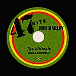 Bob Marley 47 Bob Marley Hits: The Ultimate Collection