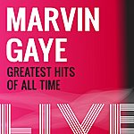 Marvin Gaye Marvin Gaye: Greatest Hits Of All Time (Live)