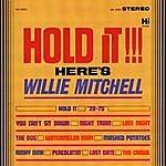 Willie Mitchell Hold It!