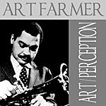 Art Farmer Art Farmer: Art / Perception