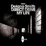 Delano Smith Direct Drive / My Life