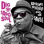 Barrence Whitfield Dig Thy Savage Soul