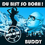 Buddy Du Bist So Boah! (Apres Ski Mix)