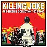 Killing Joke Singles Collection 1979 - 2012