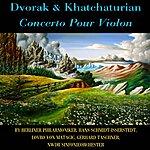 Antonin Dvorák Dvorak & Khachaturian: Concerto Pour Violon