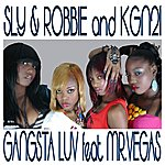 Sly & Robbie Gangsta Luv (Feat. Kgn21 And Mr. Vegas) - Single