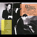 Adolf Busch The Busch-Serkin Duo Live At The Library Of Congress And Other Venues - (1939-1950)