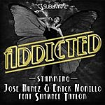 Jose Nunez Addicted
